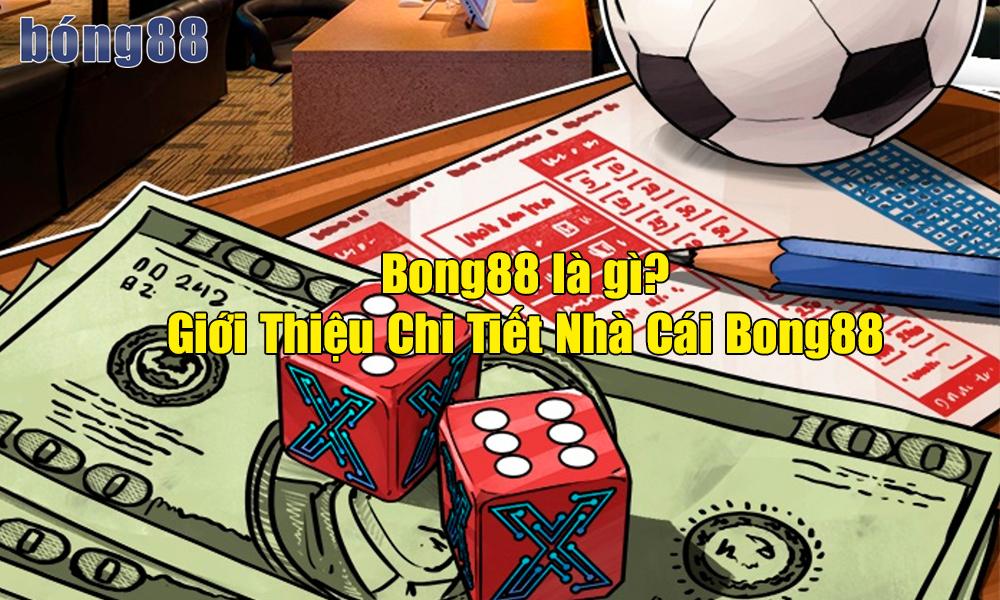 Bong88 Là Gì?
