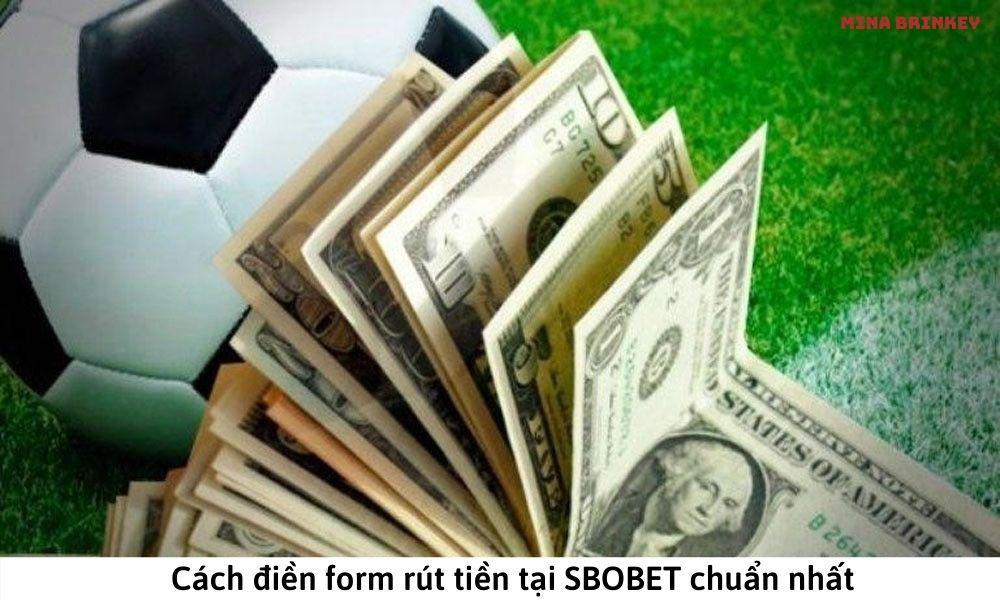 Cách điền form rút tiền tại SBOBET chuẩn nhất