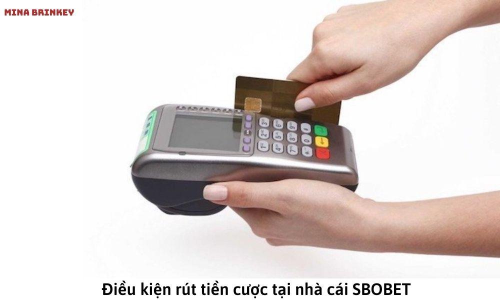 Điều kiện rút tiền cược tại nhà cái SBOBET