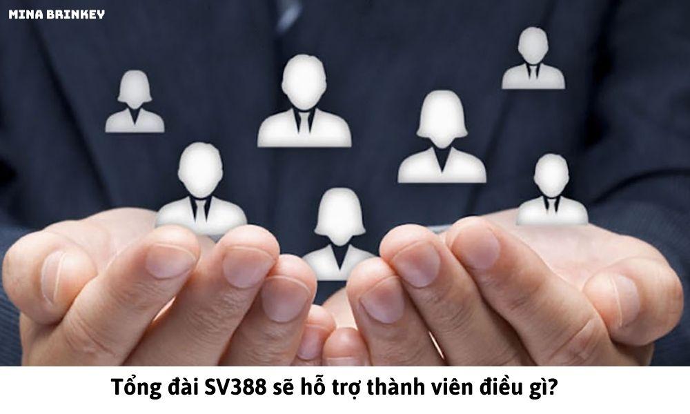 Tổng đài SV388 sẽ hỗ trợ thành viên điều gì?